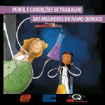 Perfil e condições de trabalho das mulheres do ramo químico