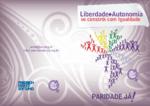 Liberdade + autonomia se constrói com igualdade
