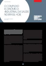 O complexo econômico-industrial da saúde no Brasil hoje