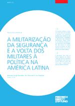 A militarização da segurança e a volta dos militares à poliítica na América Latina